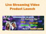 live streaming video product launch