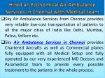 hired an economical air ambulance services in chennai with medical team