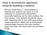 have a minimalistic approach towards building a website