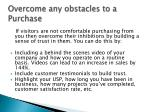 overcome any obstacles to a purchase