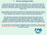 the first settlement offer once the insurer