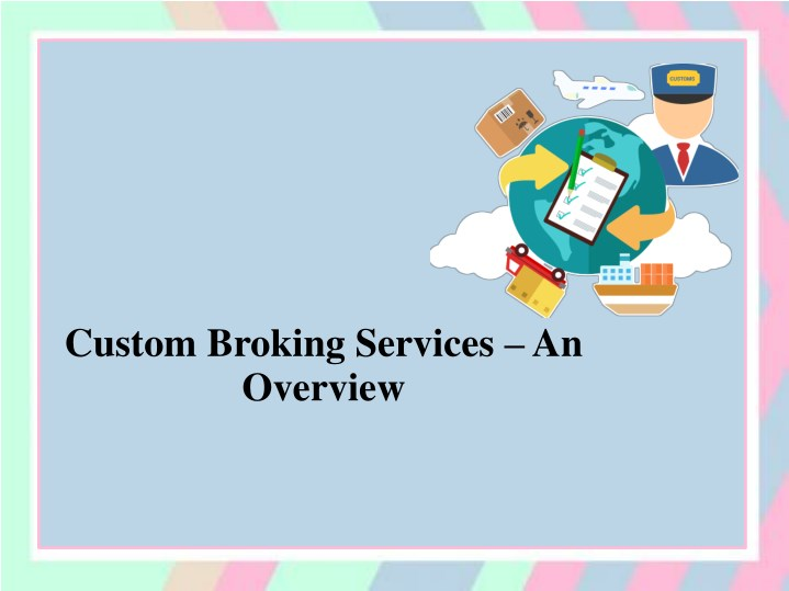 custom broking services an overview n.