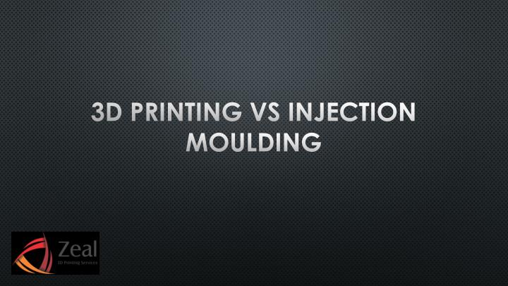 PPT - 3D Printing Vs Injection Moulding PowerPoint
