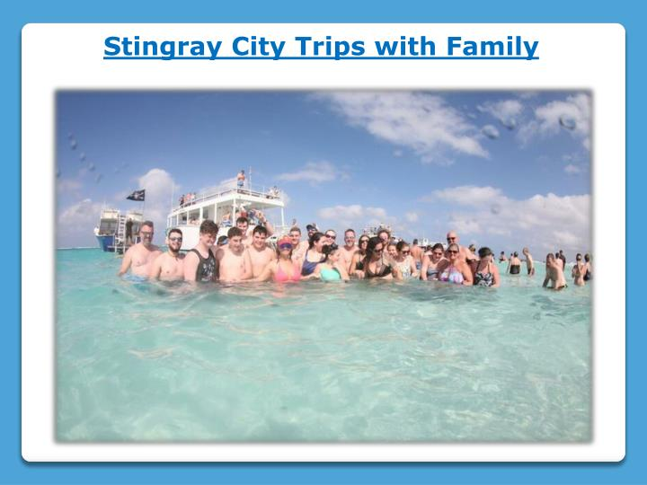 stingray city trips with family n.