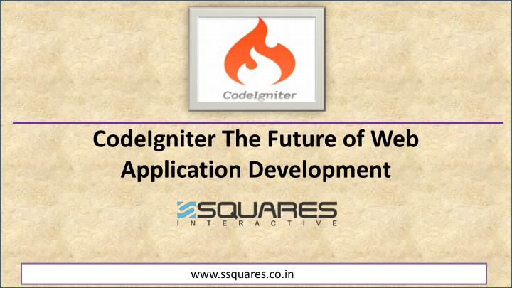 codeigniter the future of web application development n.