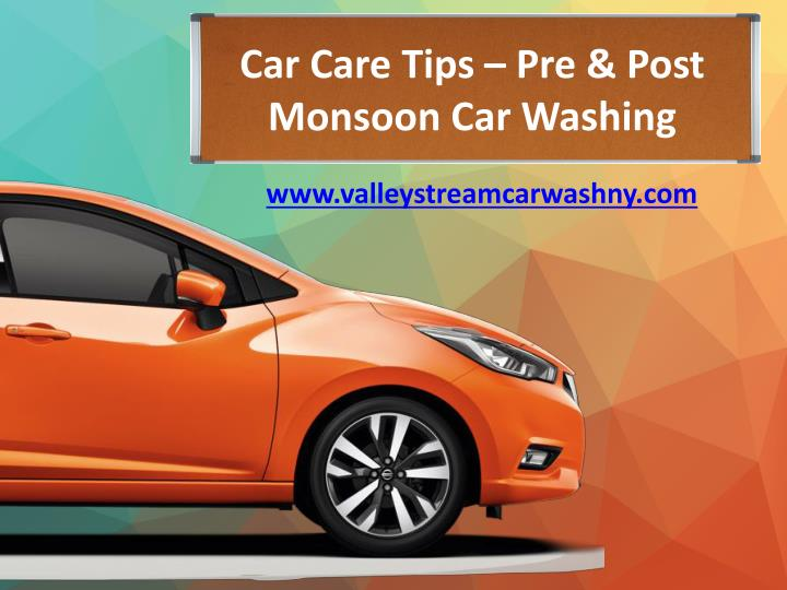 car care tips pre post monsoon car washing n.