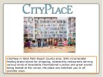 cityplace in west palm beach county area with