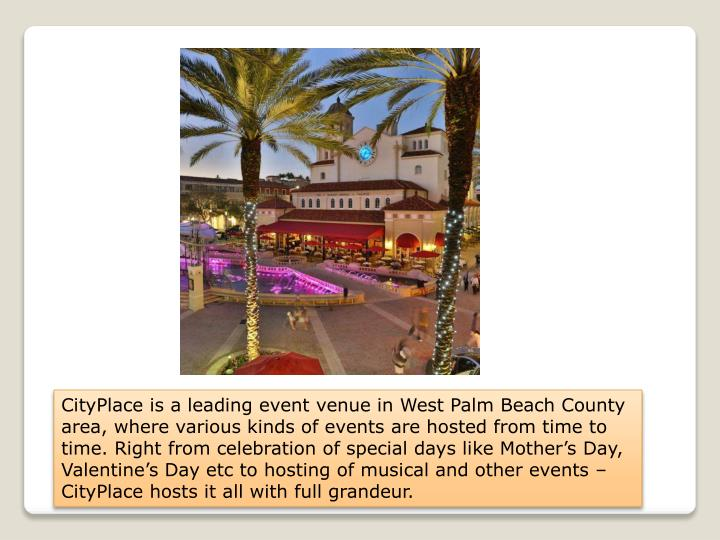 cityplace is a leading event venue in west palm n.