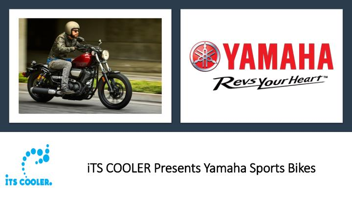 its cooler presents yamaha sports bikes n.