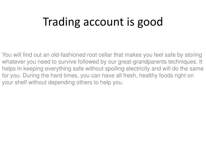 trading account is good n.