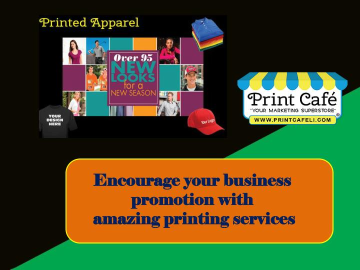 encourage your business promotion with amazing n.