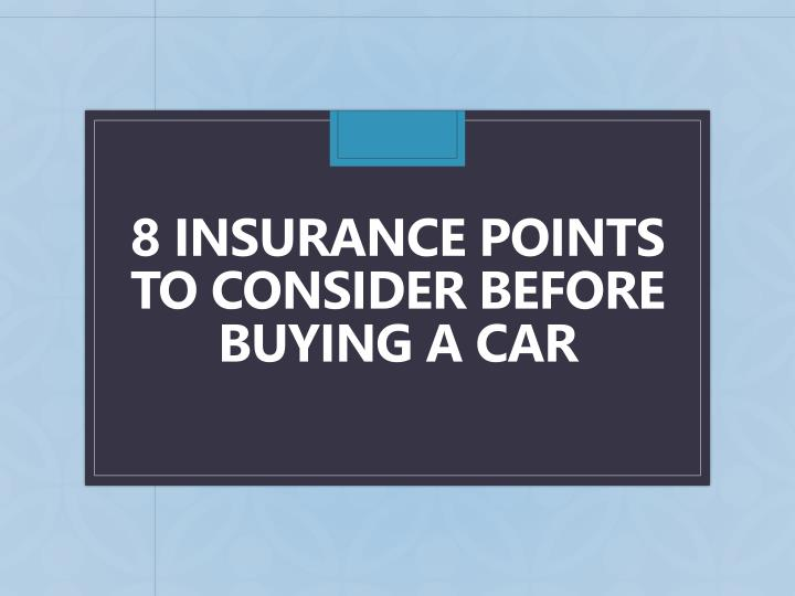 8 insurance points to consider before buying a car n.