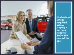 understand what s required when buying a car you need to know the cost of the car
