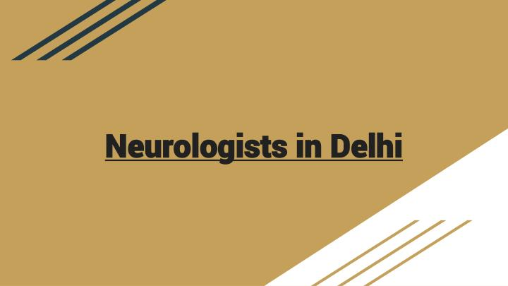 neurologists in delhi n.