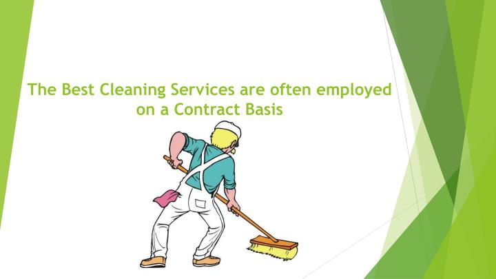 the best cleaning services are often employed on a contract basis n.