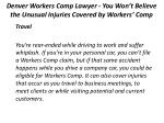 denver workers comp lawyer you won t believe the unusual injuries covered by workers comp 4