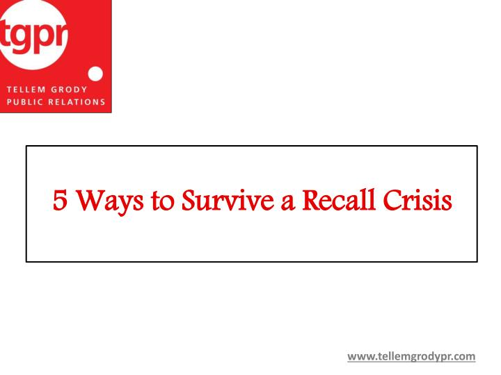 5 ways to survive a recall crisis n.