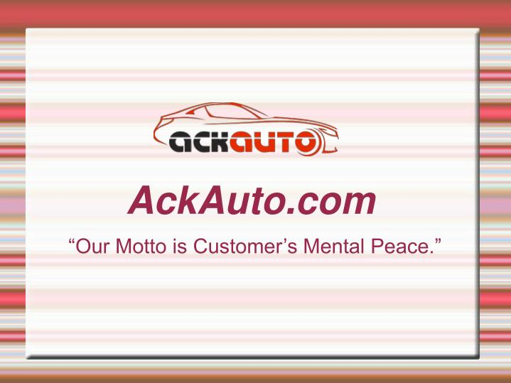 our motto is customer s mental peace n.