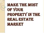 make the most of your property in the real estate market