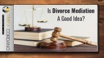 is divorce mediation a good idea
