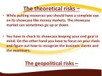 the theoretical risks while putting resources