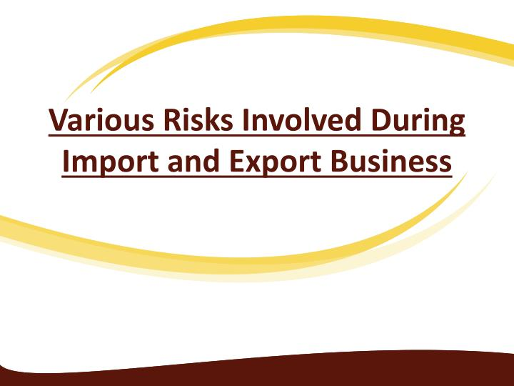 various risks involved during import and export business n.