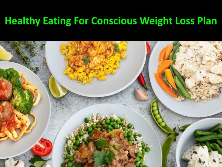 healthy eating for conscious weight loss plan n.