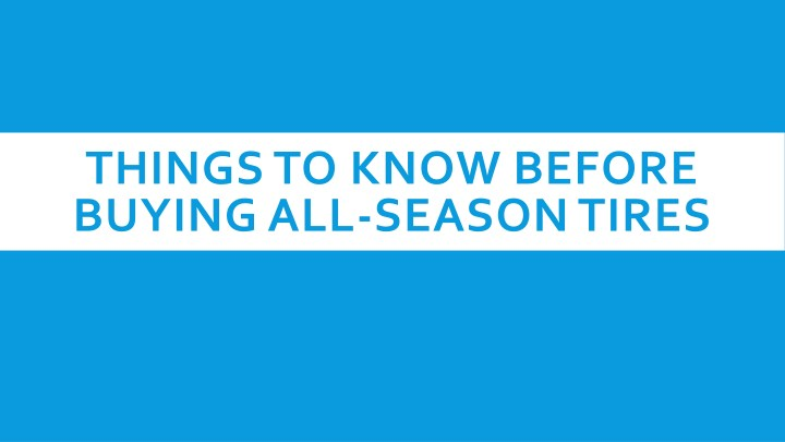 things to know before buying all season tires n.