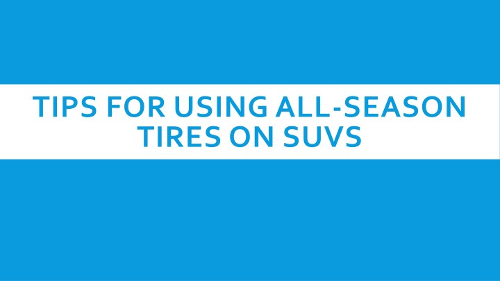 tips for using all season tires on suvs n.