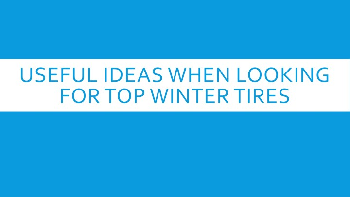 useful ideas when looking for top winter tires n.
