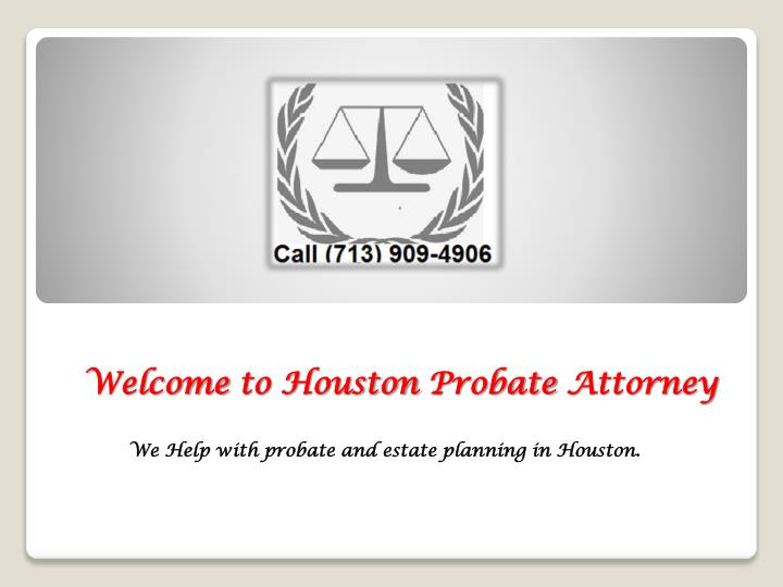 welcome to houston probate attorney n.