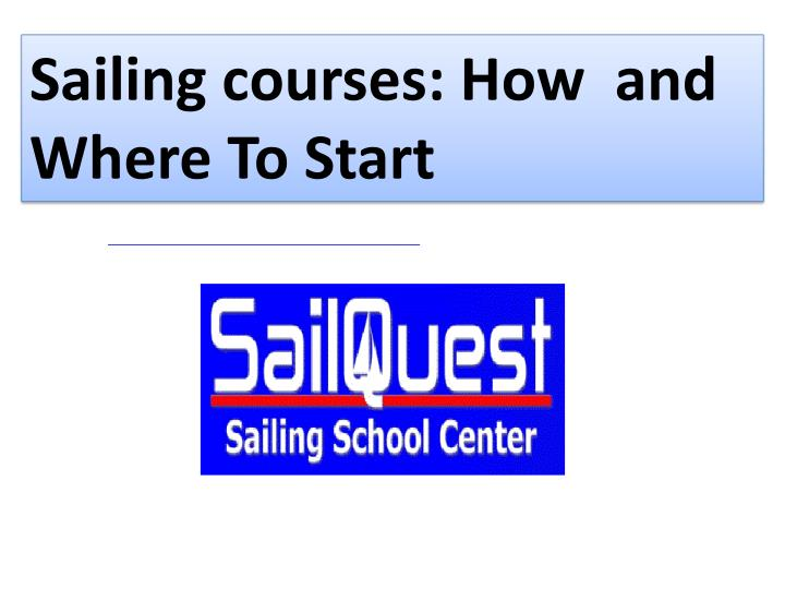 sailing courses how and where to start n.