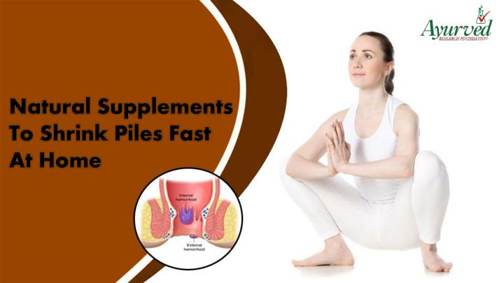 natural supplements to shrink piles fast at home n.