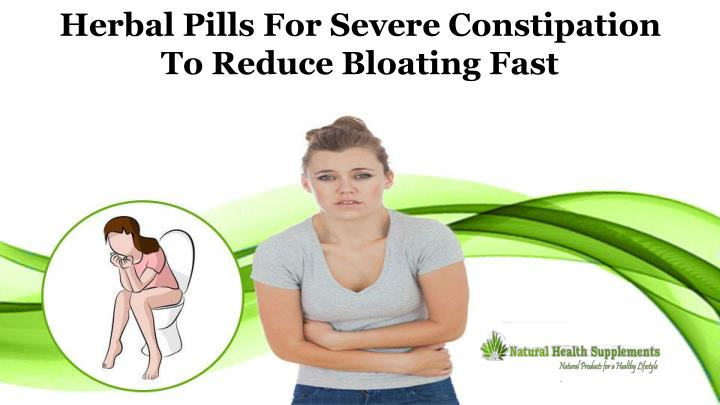 herbal pills for severe constipation to reduce n.