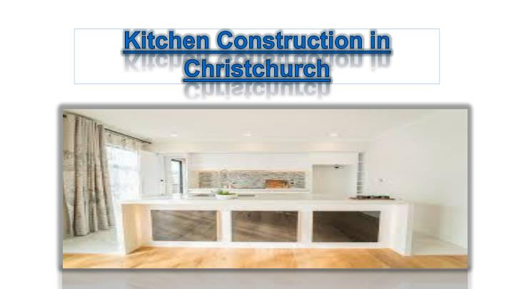 kitchen construction in christchurch n.