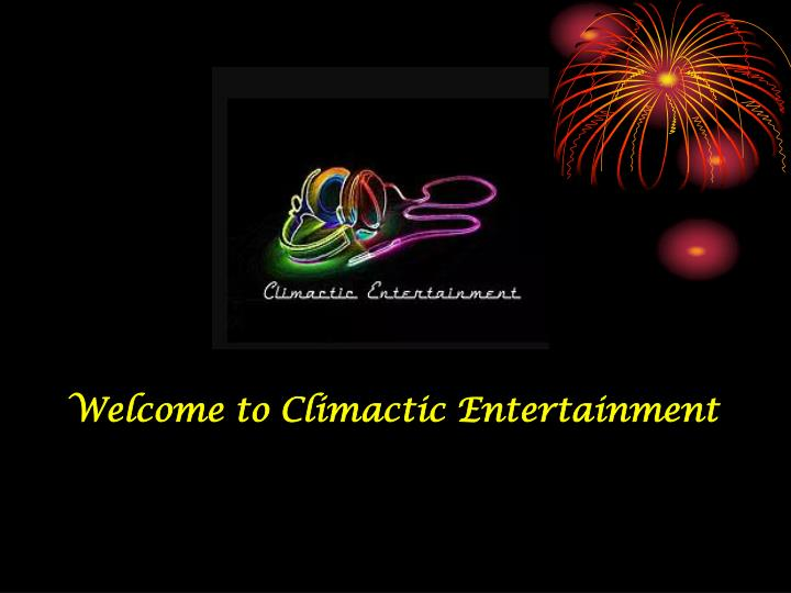 welcome to climactic entertainment n.