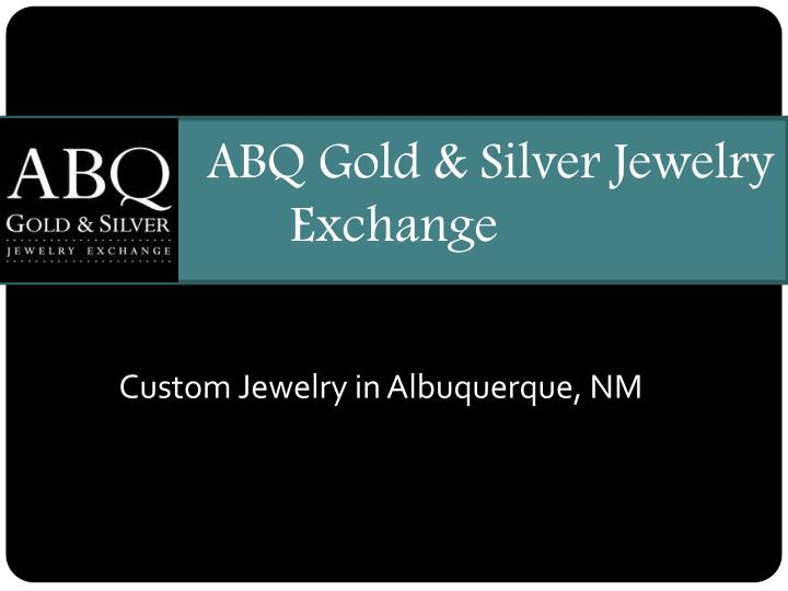 abq gold silver jewelry exchange n.