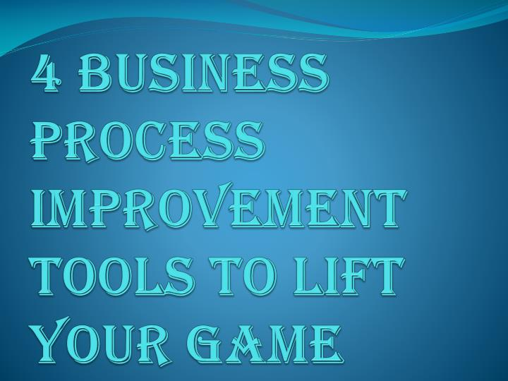 4 business process improvement tools to lift your game n.