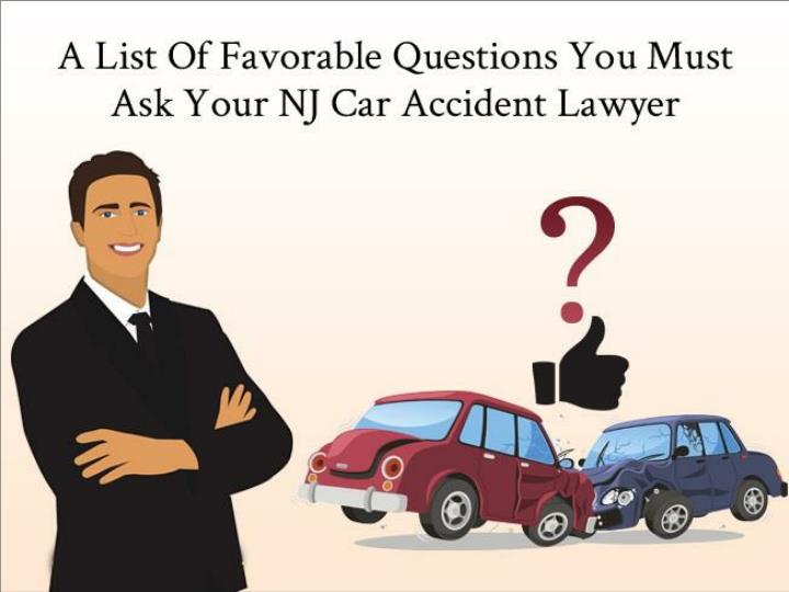 a list of favorable questions you must ask your nj car accident lawyer n.