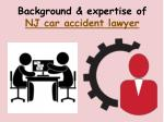 background expertise of nj car a ccident lawyer