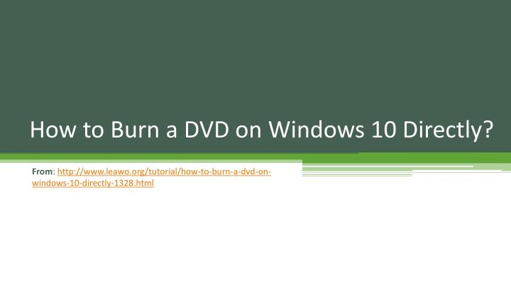 how to burn a dvd on windows 10 directly n.