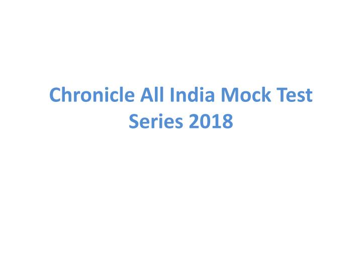 chronicle all india mock test series 2018 n.