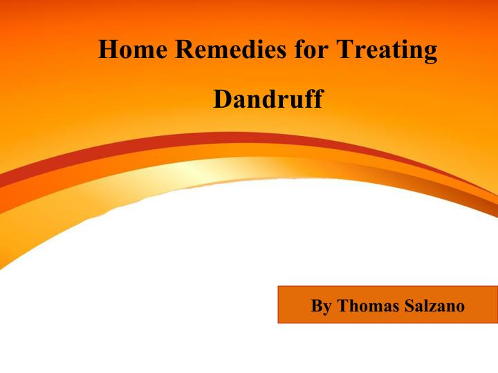 home remedies for treating dandruff n.