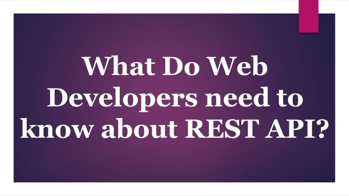 what do web developers need to know about rest api n.