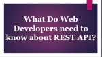 what do web developers need to know about rest api