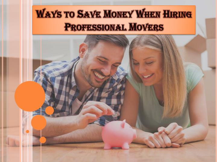 ways to save money when hiring professional movers n.