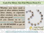 cash for silver get fair prices from us
