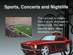 sports concerts and nightlife