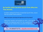 be familiar with executive search firms what 2