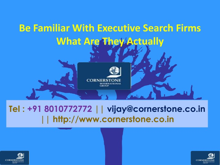 be familiar with executive search firms what n.